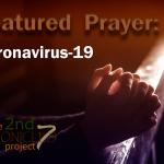Prayer:  CaronaVirus COVID-19